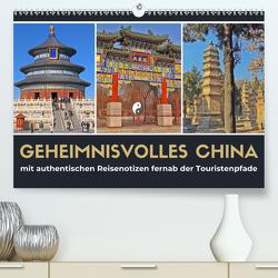 Geheimnisvolles China 2020 (Premium, hochwertiger DIN A2 Wandkalender 2020, Kunstdruck in Hochglanz) von Berndt,  Stefan