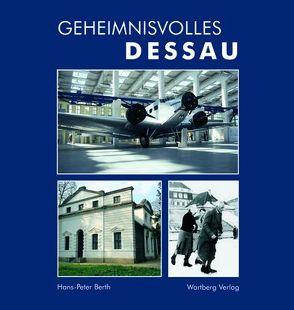 Geheimnisvolles Dessau von Berth,  Hans Peter
