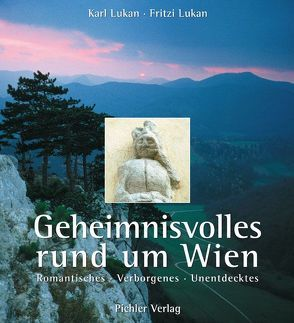 Geheimnisvolles rund um Wien von Lukan,  Karl