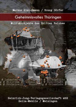 Geheimnisvolles Thüringen von Dörfer,  Ronny, Gleichmann,  Markus
