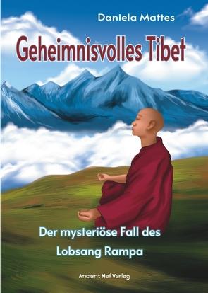 Geheimnisvolles Tibet von Mattes,  Daniela