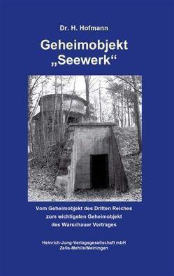 """Geheimobjekt """"Seewerk"""" von Hofmann,  Heini"""