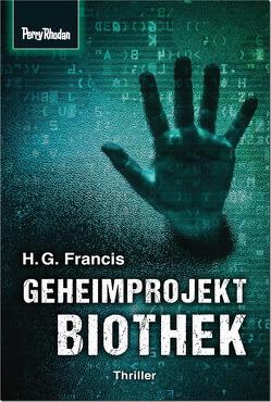 Geheimprojekt Biothek von Francis,  H G