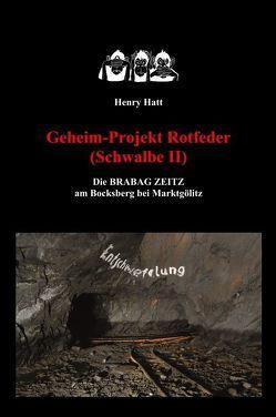Geheimprojekt Rotfeder (Schwalbe II) von Hatt,  Henry