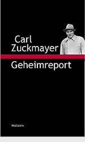 Geheimreport von Nickel,  Gunther, Schrön,  Johanna, Zuckmayer,  Carl