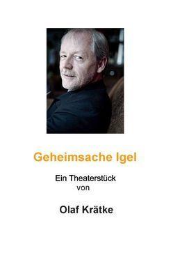 Geheimsache Igel von Krätke,  Olaf