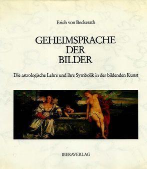 Geheimsprache der Bilder von Beckerath,  Erich von, Belcsák,  Sándor