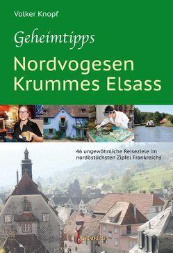 Geheimtipps – Nordvogesen/Krummes Elsass von Knopf,  Volker
