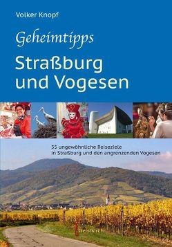 Geheimtipps – Straßburg und Vogesen von Knopf,  Volker