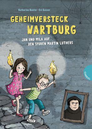 Geheimversteck Wartburg von Gasser,  Evi, Kunter,  Katharina