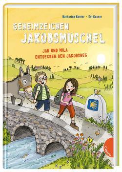 Geheimzeichen Jakobsmuschel. Jan und Mila entdecken den Jakobsweg von Gasser,  Evi, Kunter,  Katharina