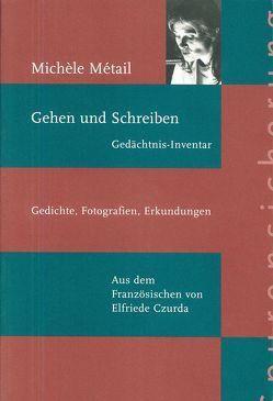 Gehen und Schreiben. Gedächtnis Inventar von Czurda,  Elfriede, Métail,  Michèle, Richter,  Barbara, Wiesner,  Herbert