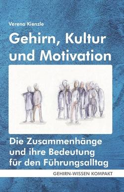 Gehirn, Kultur und Motivation von Kienzle,  Verena