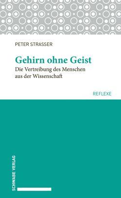 Gehirn ohne Geist von Strasser,  Peter