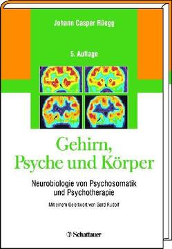 Gehirn, Psyche und Körper von Rudolf,  Gerd, Rüegg,  Johann Caspar