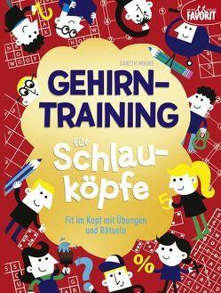 Gehirn-Training für Schlauköpfe von Moore,  Gareth
