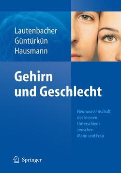 Gehirn und Geschlecht von Güntürkün,  Onur, Hausmann,  Markus, Lautenbacher,  Stefan