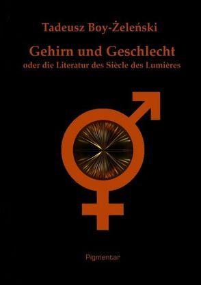 Gehirn und Geschlechtoder die Literatur des Siècle des Lumières von Boy-Żeleński,  Tadeusz, Ruppik,  Barbara