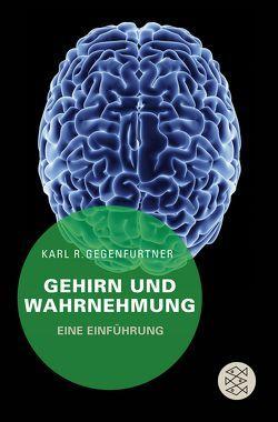 Gehirn und Wahrnehmung von Gegenfurtner,  Karl R.