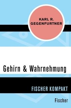 Gehirn & Wahrnehmung von Gegenfurtner,  Karl R.