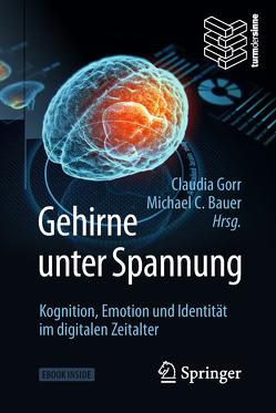 Gehirne unter Spannung von Bauer,  Michael C., Gorr,  Claudia