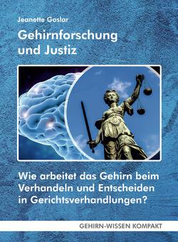 Gehirnforschung und Justiz (Taschenbuch) von Goslar,  Jeanette