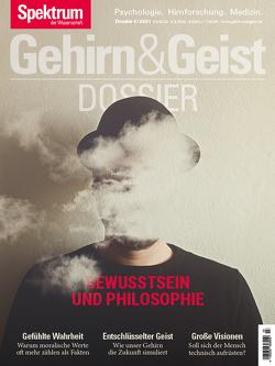 Gehirn&Geist Dossier – Bewusstsein und Philosophie