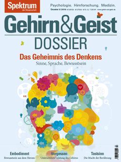 Gehirn&Geist Dossier – Das Geheimnis des Denkens