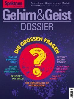 Gehirn&Geist Dossier – Die grossen Fragen