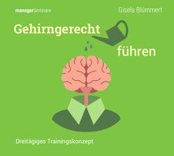 Gehirngerechte Führung (Trainingskonzept) von Blümmert,  Gisela