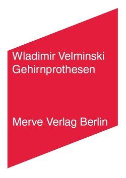 Gehirnprothesen von Pepperstejn,  Pavel, Velminski,  Wladimir