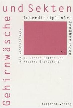 Gehirnwäsche und Sekten von Introvigne,  Massimo, Melton,  J Gordon