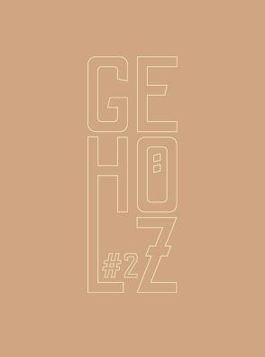GEHÖLZ #2 von Giese-Kroner,  Nicole, Hartog,  Arie, Küchler,  Nina Maria