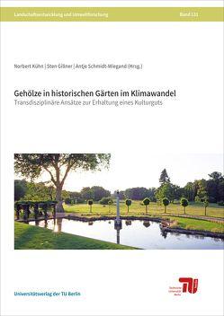 Gehölze in historischen Gärten im Klimawandel von Gillner,  Sten, Kühn,  Norbert, Schmidt-Wiegand,  Antje