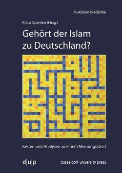Gehört der Islam zu Deutschland? von Spenlen,  Klaus