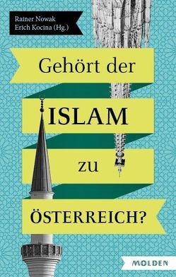 Gehört der Islam zu Österreich? von Kocina,  Erich, Nowak,  Rainer