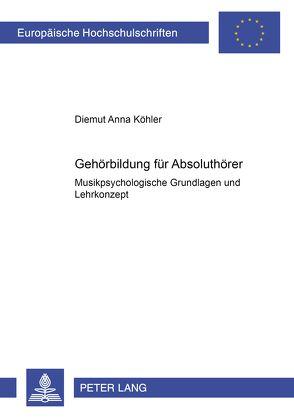 Gehörbildung für Absoluthörer von Köhler,  Diemut