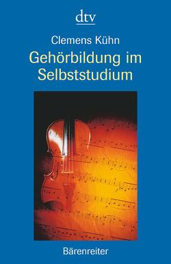 Gehörbildung im Selbststudium von Kühn,  Clemens