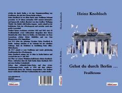 Gehst du durch Berlin… von Hüne,  Liane, Hüne,  Peter, Knobloch,  Heinz