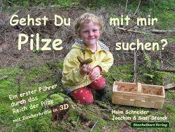 Gehst du mit mir Pilze suchen? von Schneider,  Holm, Stanek,  Joachim, Stanek,  Sissi