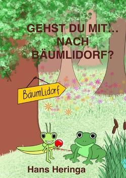 Gehst du mit … nach Bäumlidorf? von Heringa,  Hans, Hof,  Daniëlle