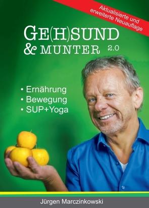 Ge(h)sund und Munter 2.0 von Marczinkowski,  Jürgen