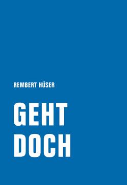 Geht doch von Engelmeier,  Hanna, Hüser,  Rembert, Knörer,  Ekkehard