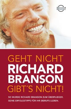 Geht nicht gibt's nicht! von Branson,  Richard, Jacobs,  Christina