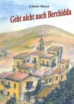 Geht nicht nach Berchidda von Mayer,  Günter