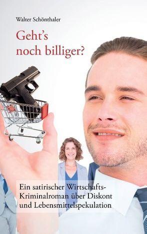 Geht's noch billiger? von Schönthaler,  Walter