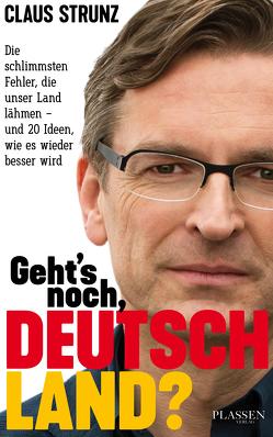 Geht's noch, Deutschland? von Pflug,  Claudius, Strunz,  Claus