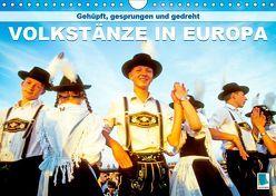 Gehüpft, gesprungen und gedreht – Volkstänze in Europa (Wandkalender 2019 DIN A4 quer) von CALVENDO