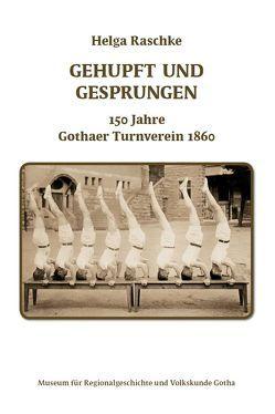 Gehupft und gesprungen – 150 Jahre Gothaer Turnverein von Raschke,  Helga, Stiftung Schloss Friedenstein Gotha