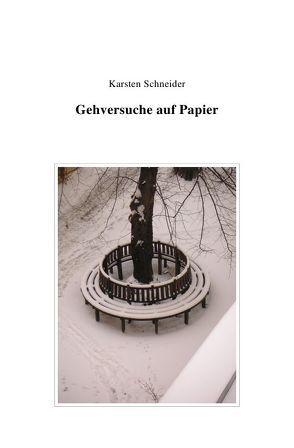 Gehversuche auf Papier von Schneider,  Karsten